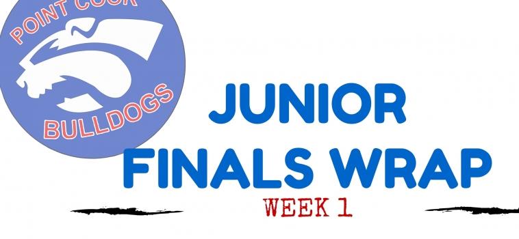 JUNIOR FINALS WRAP – WEEK 1